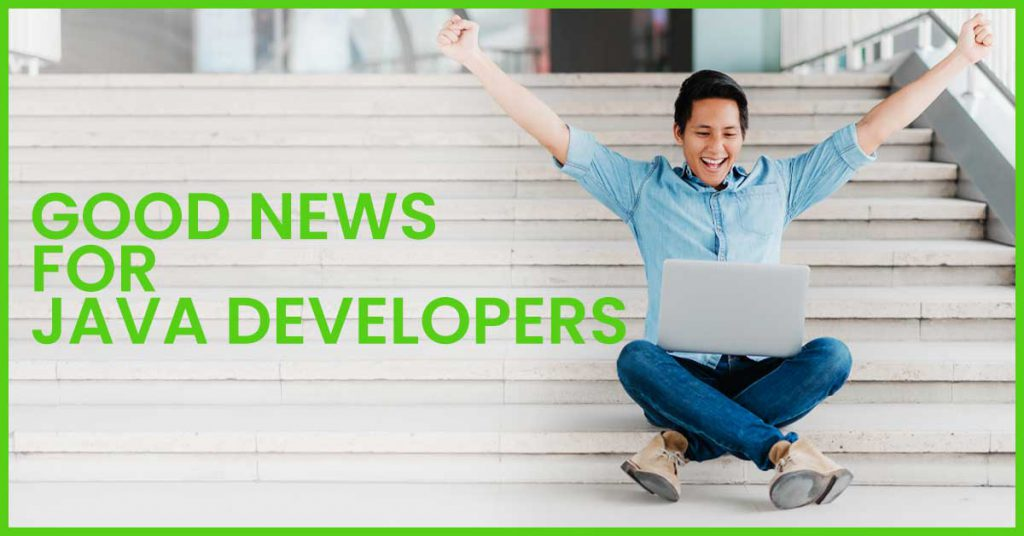 Good-News-For-Java-Developers