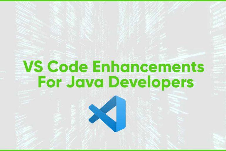 VSCode Enhancements For Java Developers