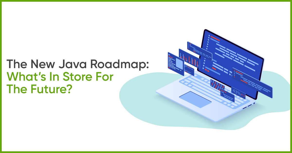 Java Roadmap: What is it like, and why it is important?
